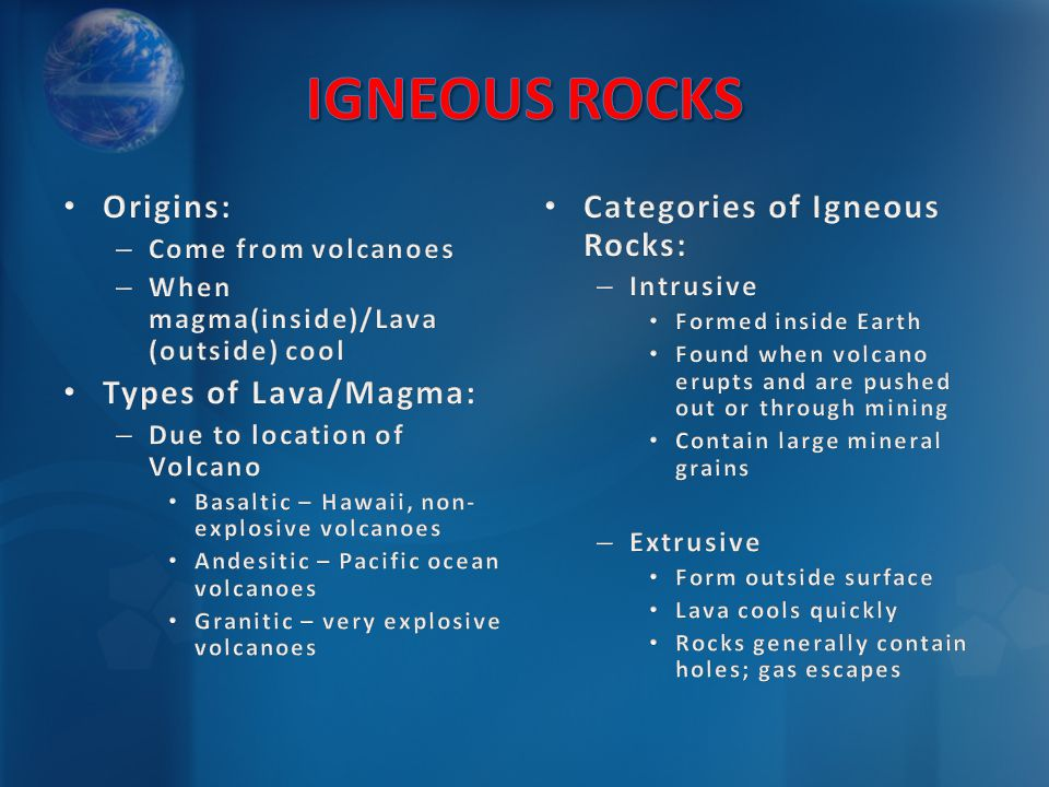 IGNEOUS ROCKS Origins: Types of Lava/Magma: