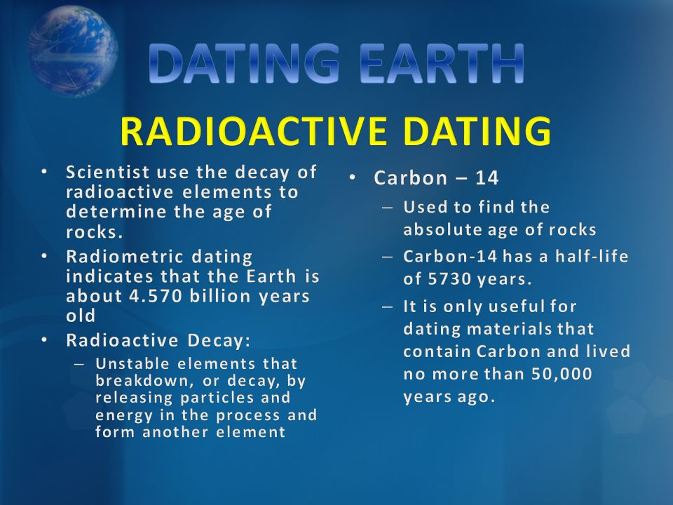 how do scientists use radioactive dating Radiometric dating, or radioactive dating as it and this starts our clock for radiocarbon dating a scientist can take a sample of an organic material when it.