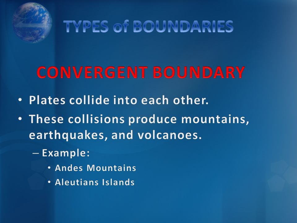 TYPES of BOUNDARIES CONVERGENT BOUNDARY