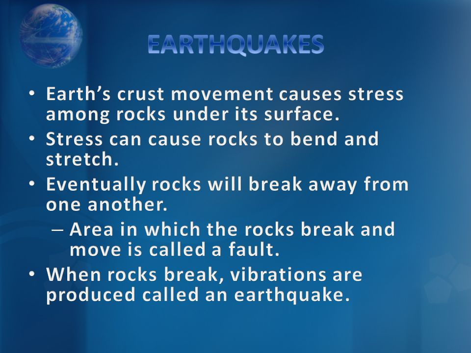 EARTHQUAKES Earth's crust movement causes stress among rocks under its surface. Stress can cause rocks to bend and stretch.