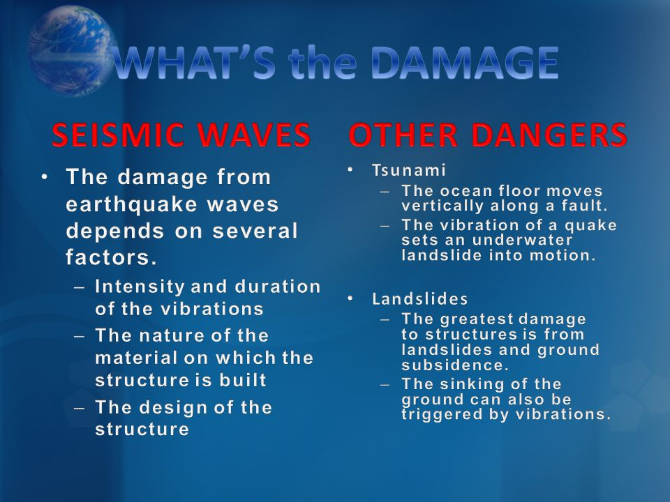 WHAT'S the DAMAGE SEISMIC WAVES OTHER DANGERS