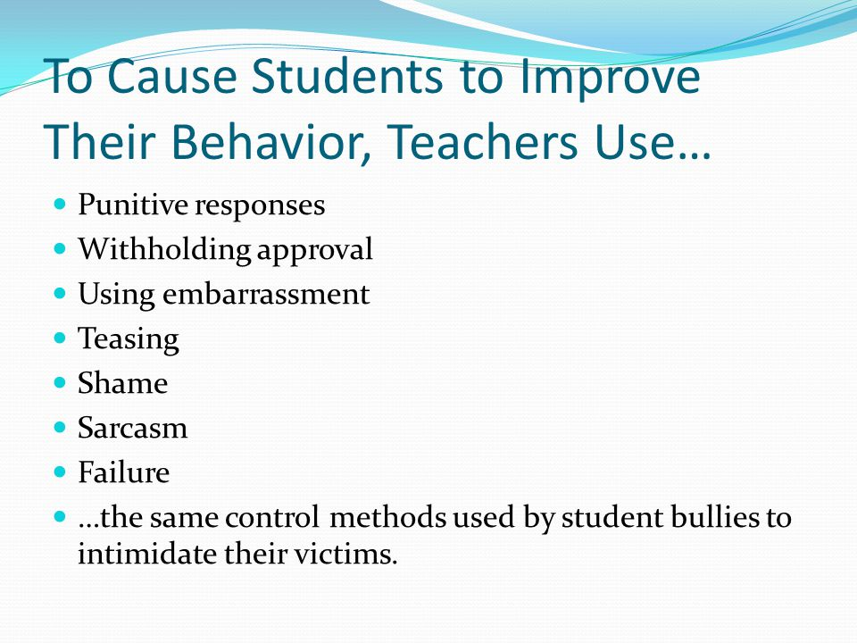 To Cause Students to Improve Their Behavior, Teachers Use…