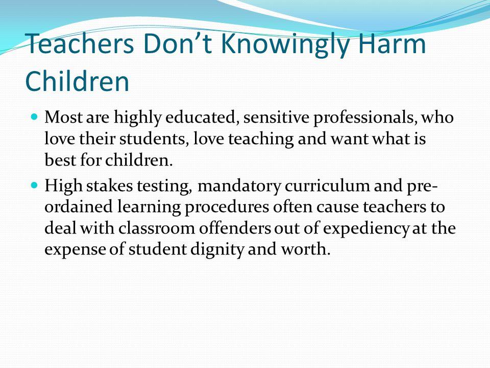 Teachers Don't Knowingly Harm Children