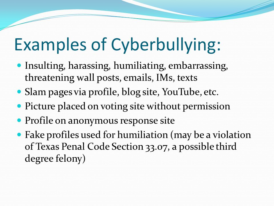 Examples of Cyberbullying: