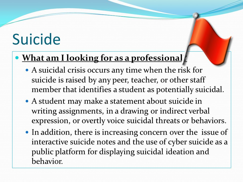 Suicide What am I looking for as a professional
