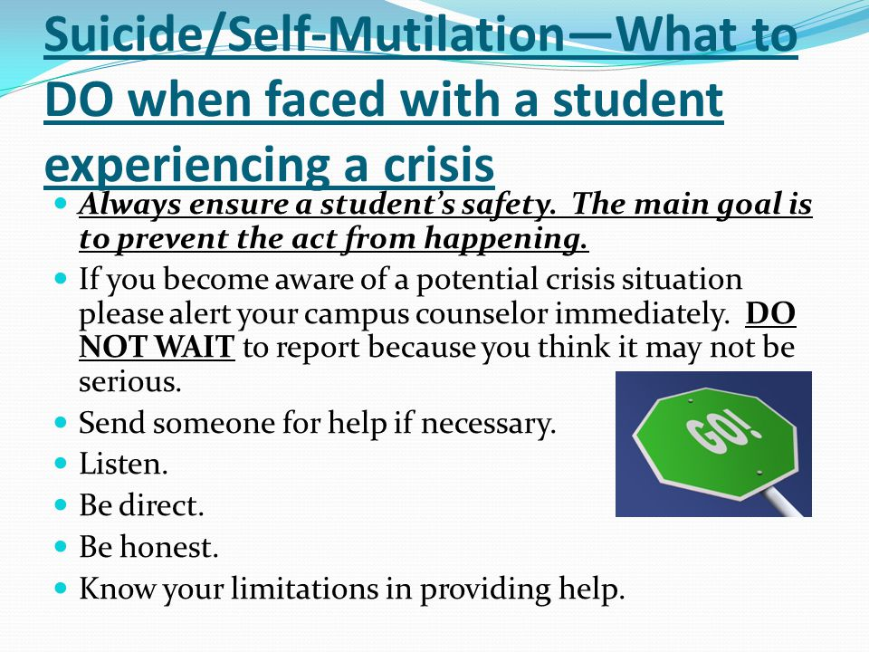 Suicide/Self-Mutilation—What to DO when faced with a student experiencing a crisis