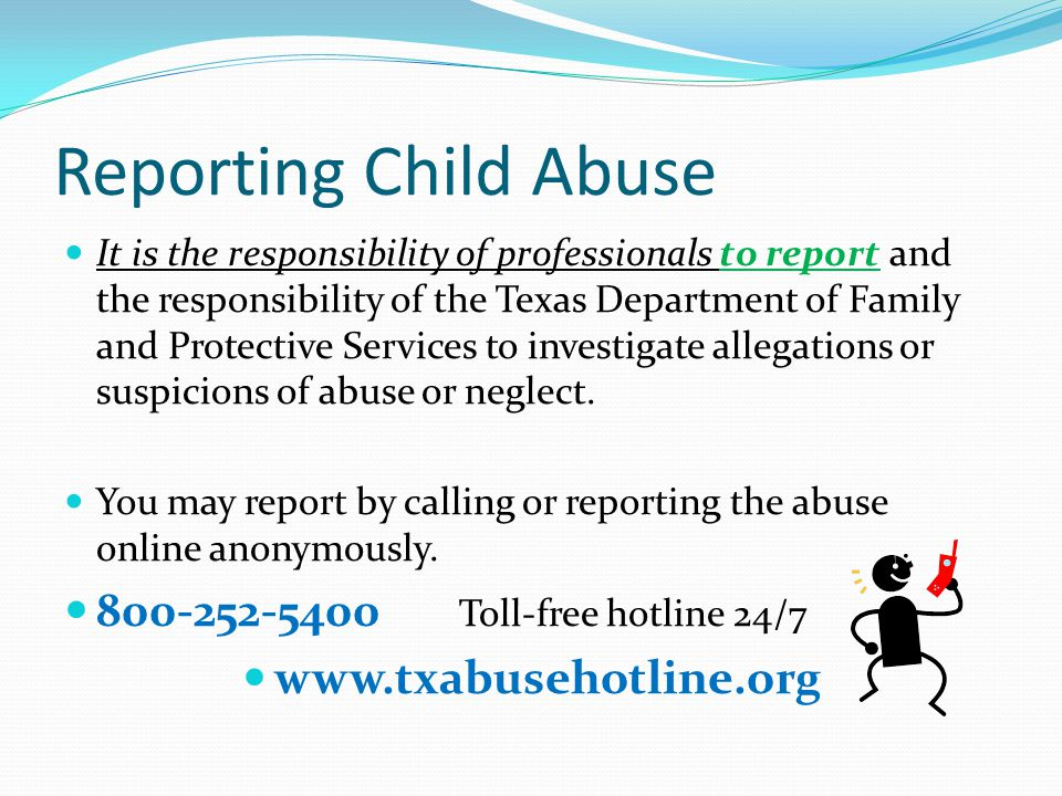 Reporting Child Abuse 800-252-5400 Toll-free hotline 24/7