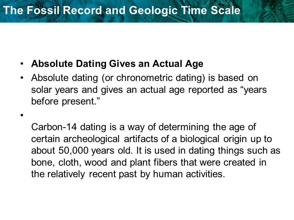 Absolute Dating Gives an Actual Age