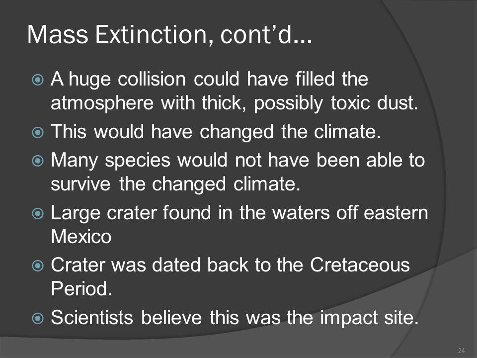 Mass Extinction, cont'd…