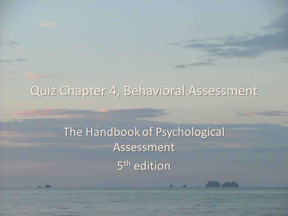 Quiz Chapter 4, Behavioral Assessment