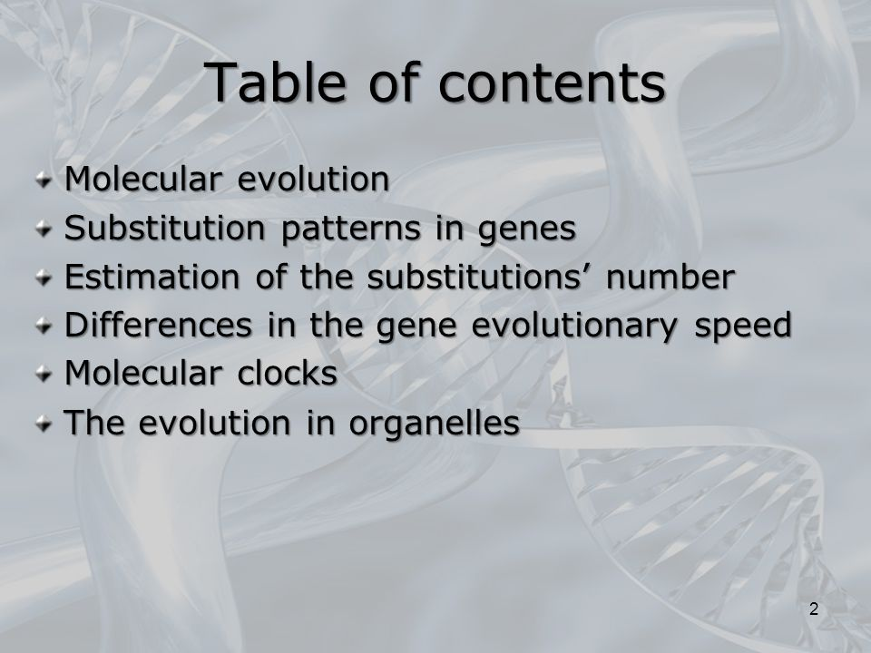Table of contents Molecular evolution Substitution patterns in genes