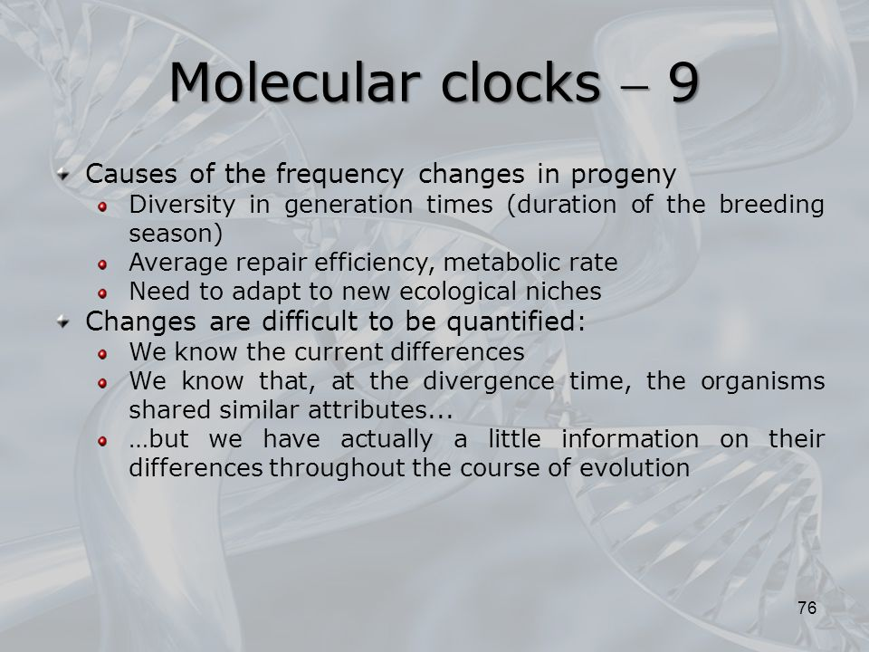 Molecular clocks  9 Causes of the frequency changes in progeny