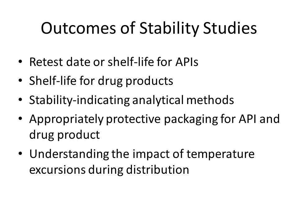 Outcomes of Stability Studies