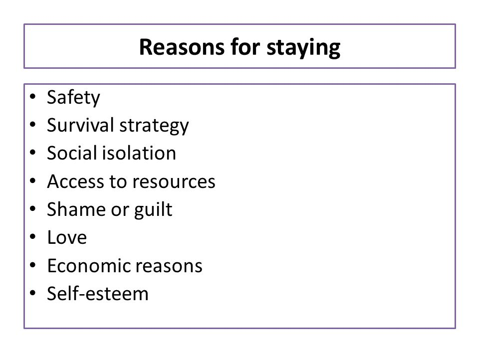 Reasons for staying Safety Survival strategy Social isolation