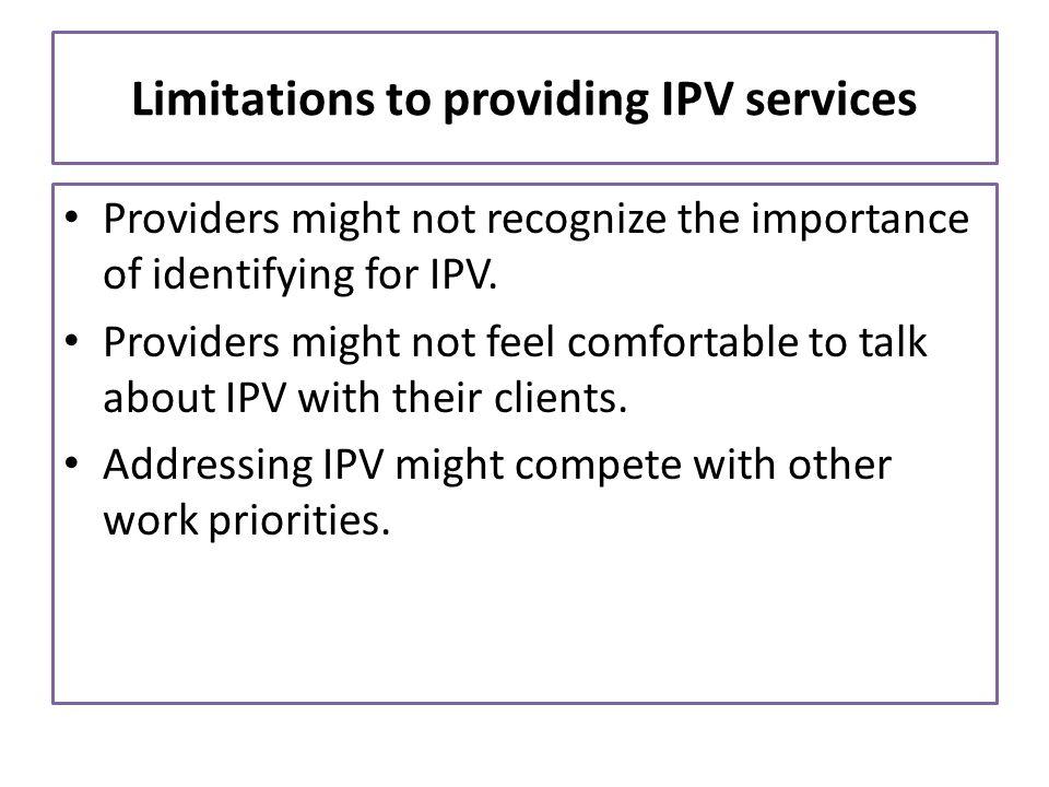 Limitations to providing IPV services