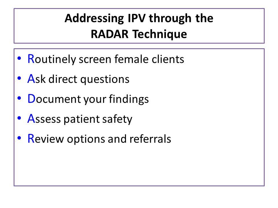 Addressing IPV through the RADAR Technique