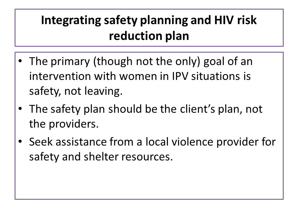 Integrating safety planning and HIV risk reduction plan