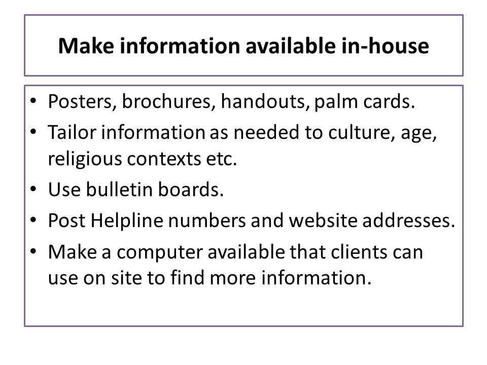 Make information available in-house