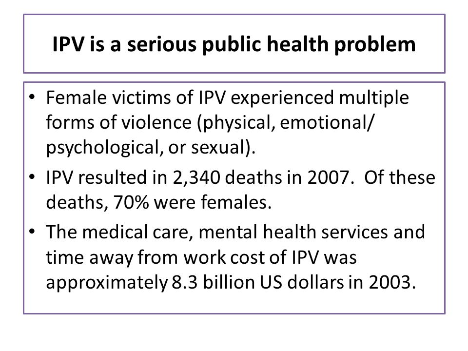 IPV is a serious public health problem