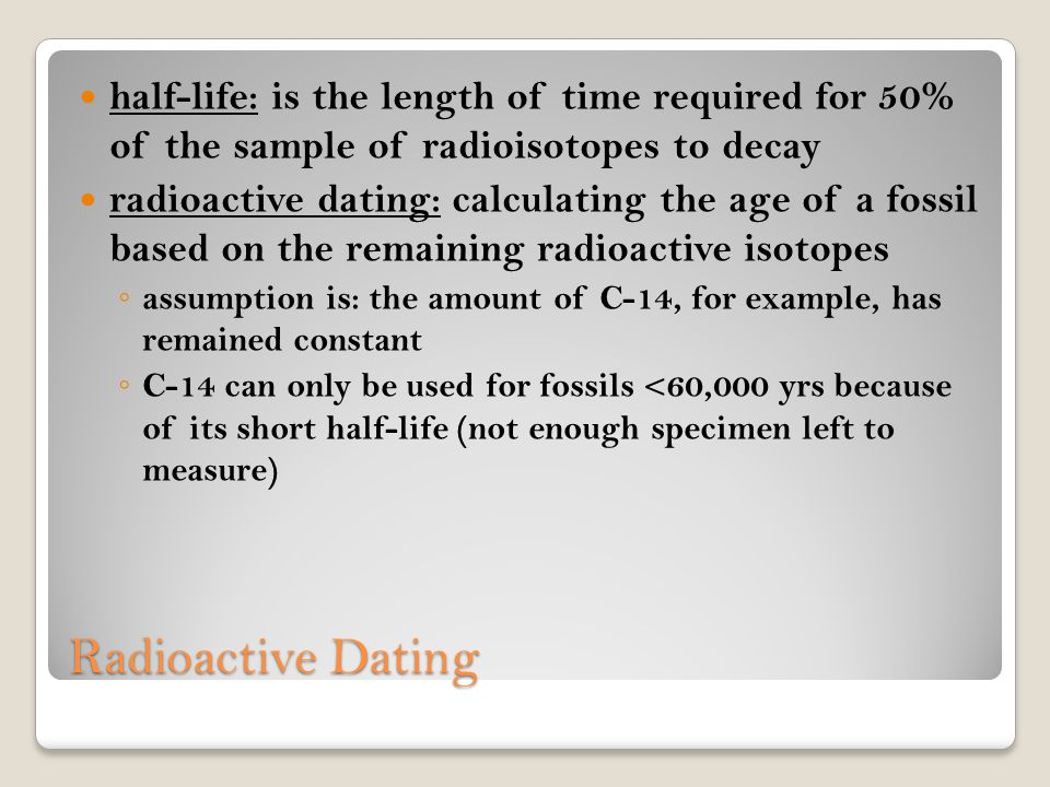 half-life: is the length of time required for 50% of the sample of radioisotopes to decay
