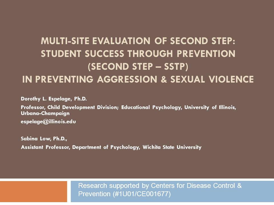 MULTI-SITE EVALUATION OF SECOND STEP: STUDENT SUCCESS THROUGH PREVENTION (SECOND STEP – SSTP) IN PREVENTING AGGRESSION & SEXUAL VIOLENCE