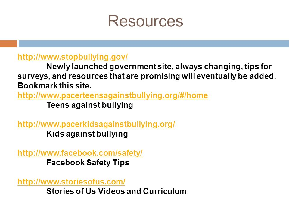 Resources http://www.stopbullying.gov/