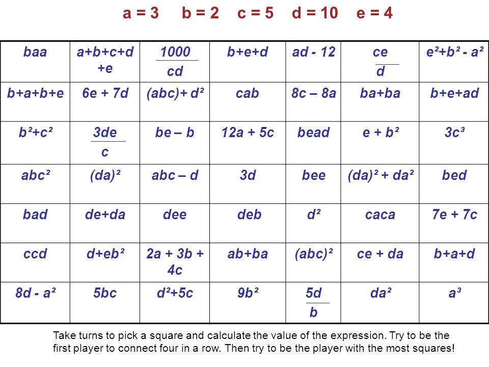 a = 3 b = 2 c = 5 d = 10 e = 4 baa a+b+c+d+e 1000 cd b+e+d ad - 12 ce