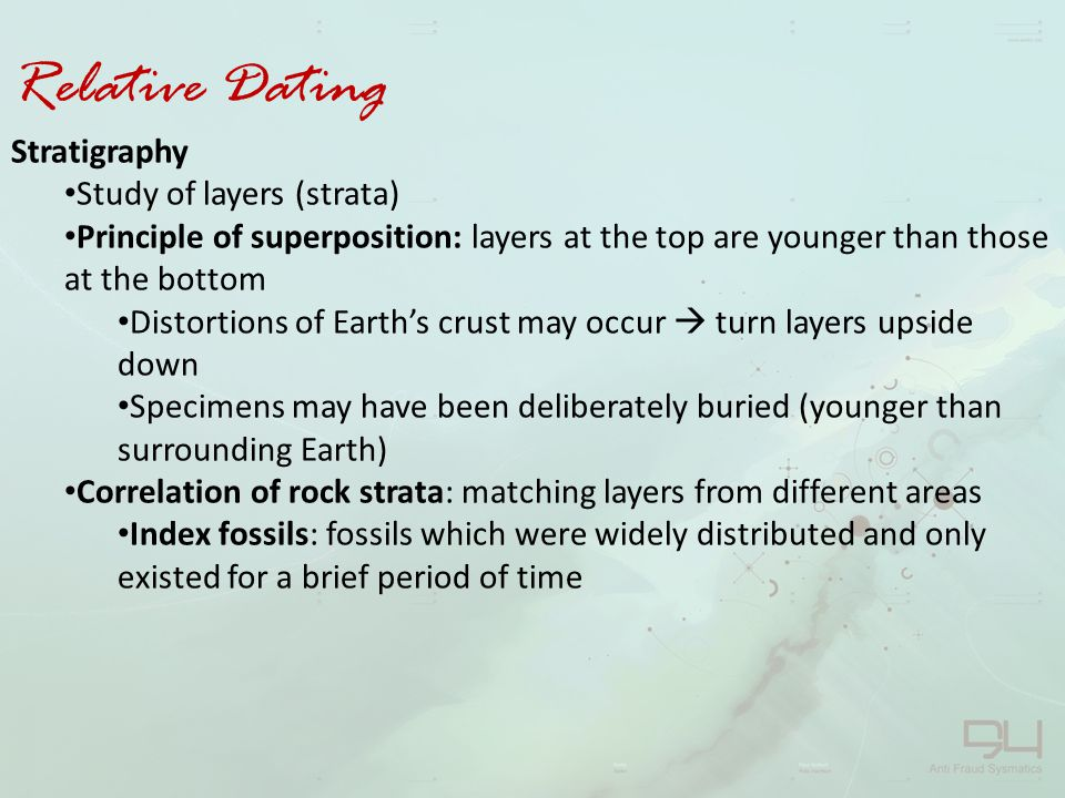 Relative Dating Stratigraphy Study of layers (strata)