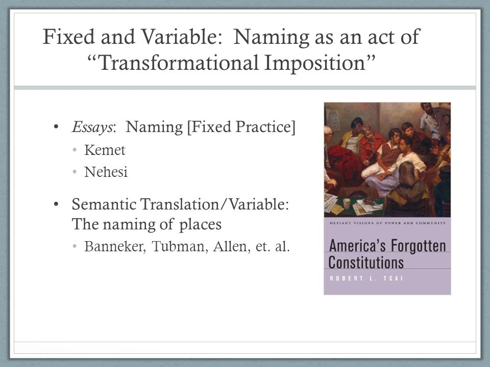 Fixed and Variable: Naming as an act of Transformational Imposition