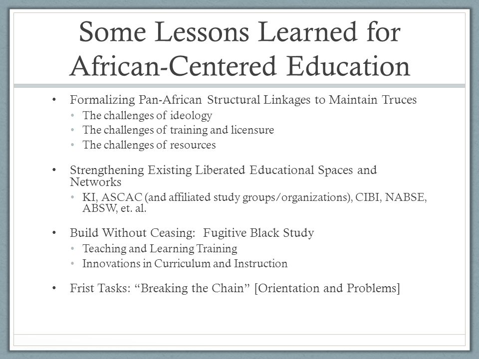 Some Lessons Learned for African-Centered Education
