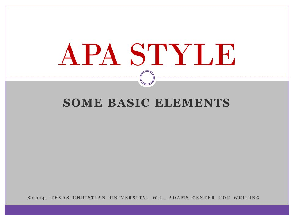 APA STYLE Some basic elements