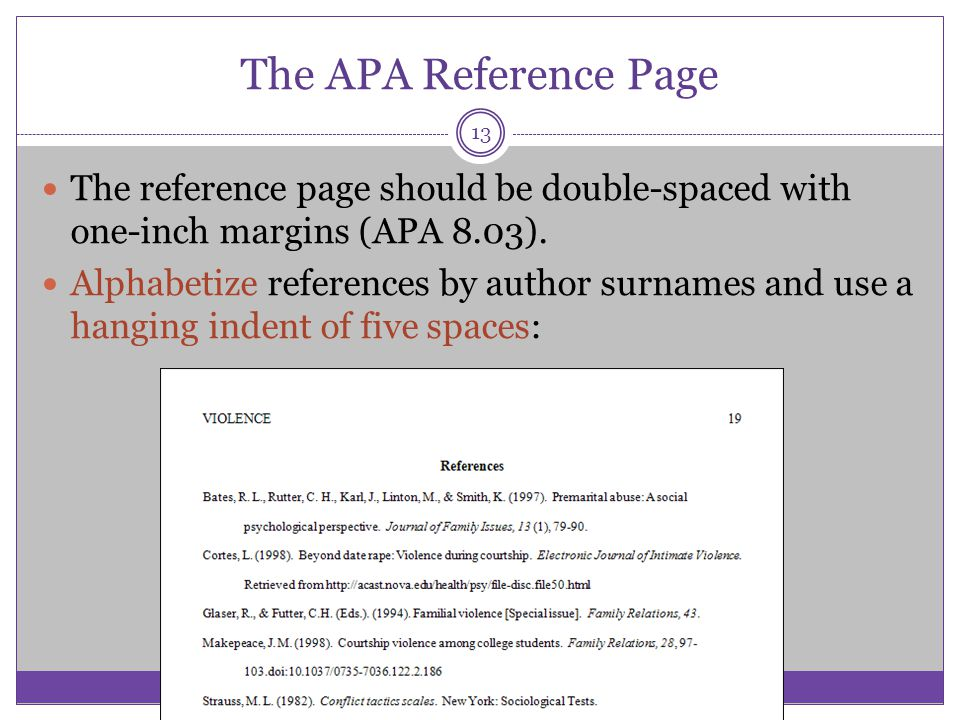The APA Reference Page The reference page should be double-spaced with one-inch margins (APA 8.03).
