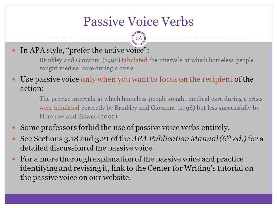 Passive Voice Verbs In APA style, prefer the active voice :