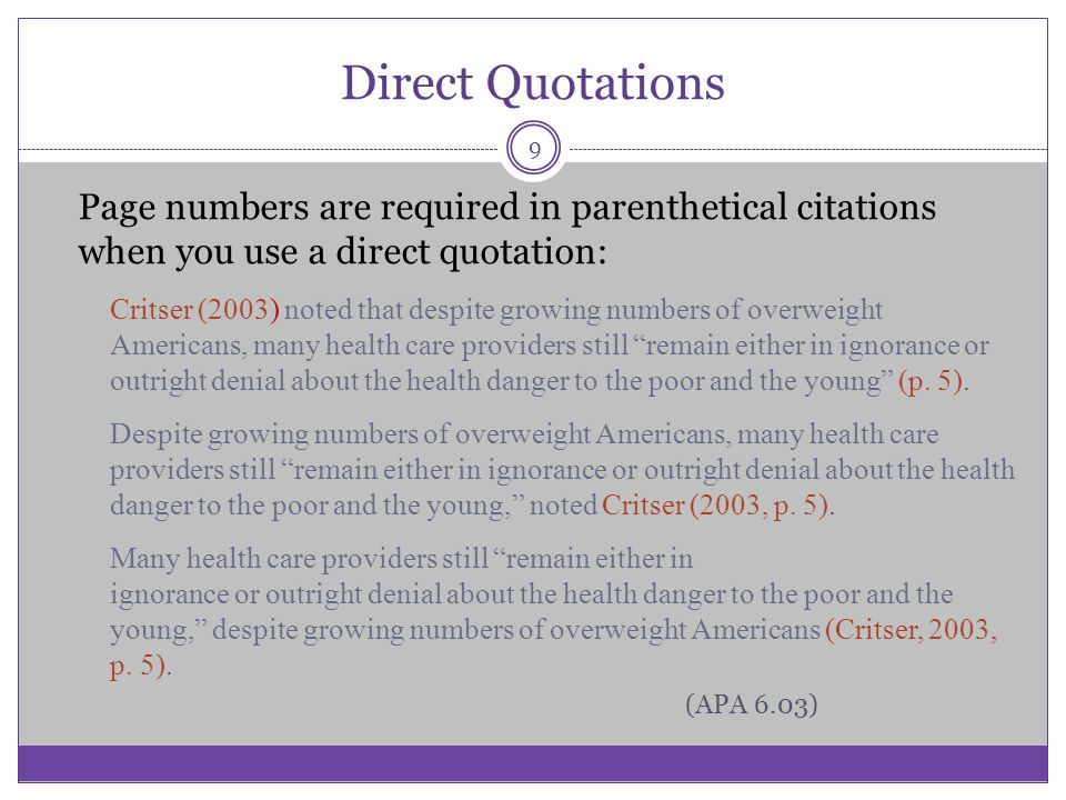 Direct Quotations Page numbers are required in parenthetical citations when you use a direct quotation: