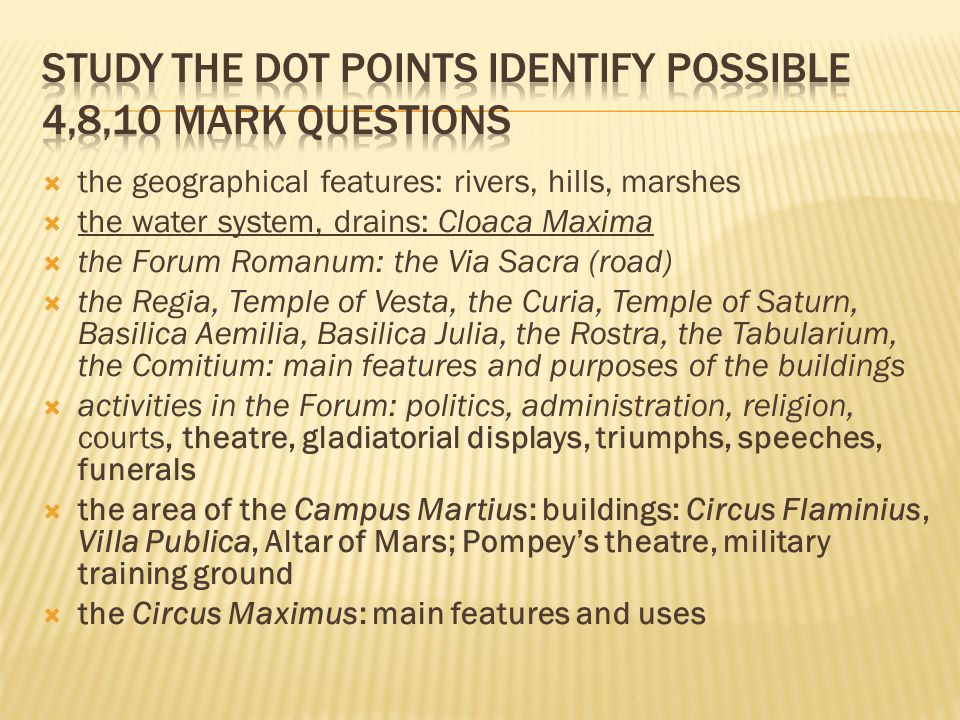 Study the dot points Identify possible 4,8,10 mark questions