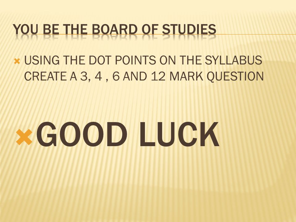 YOU BE THE BOARD OF STUDIES