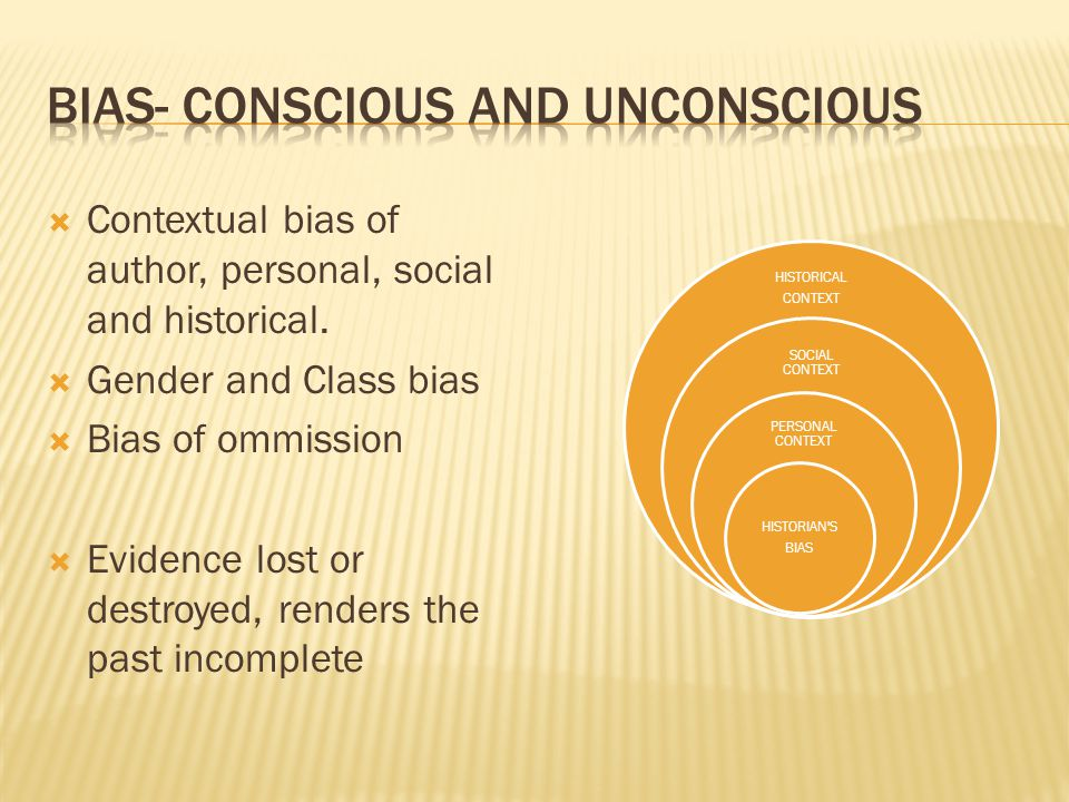 Bias- conscious and unconscious