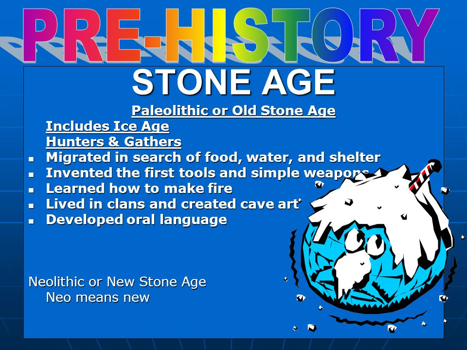 Paleolithic or Old Stone Age