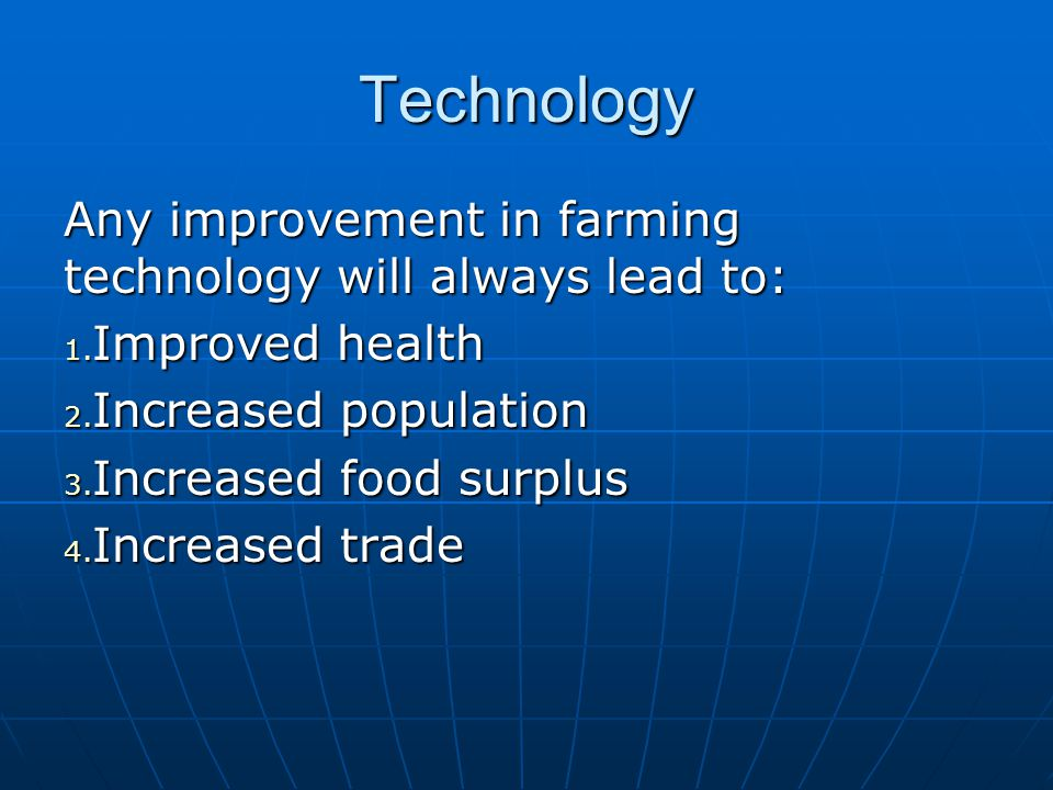 Technology Any improvement in farming technology will always lead to:
