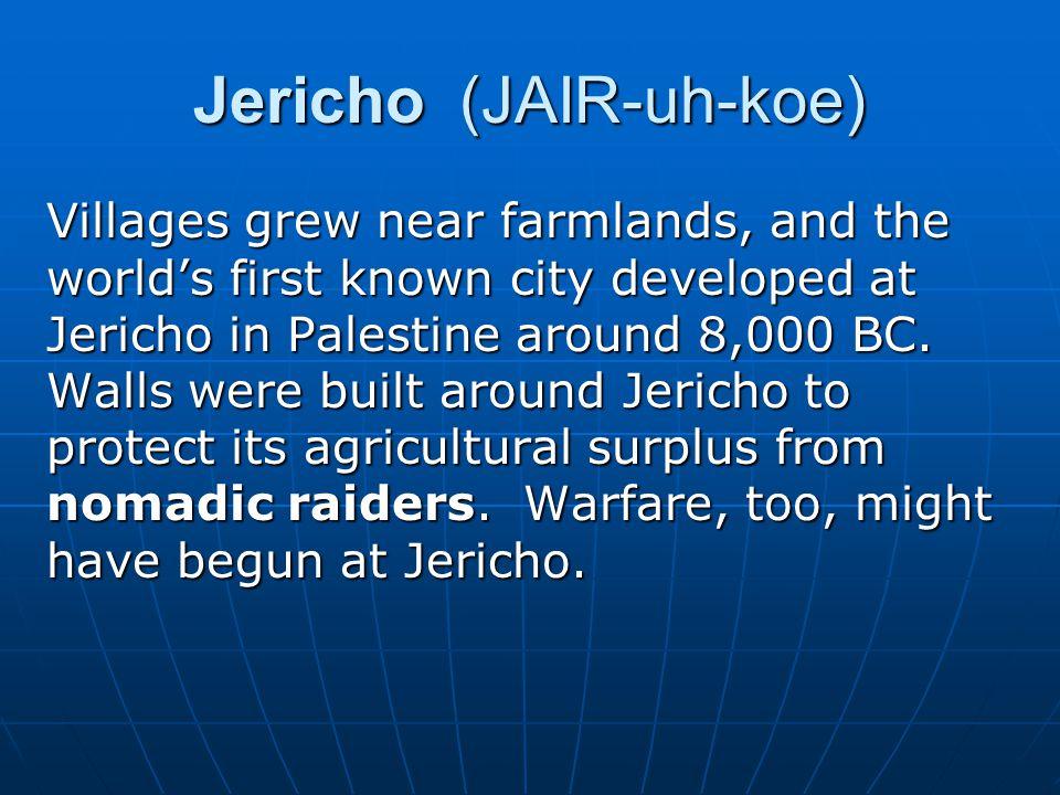 Jericho (JAIR-uh-koe)