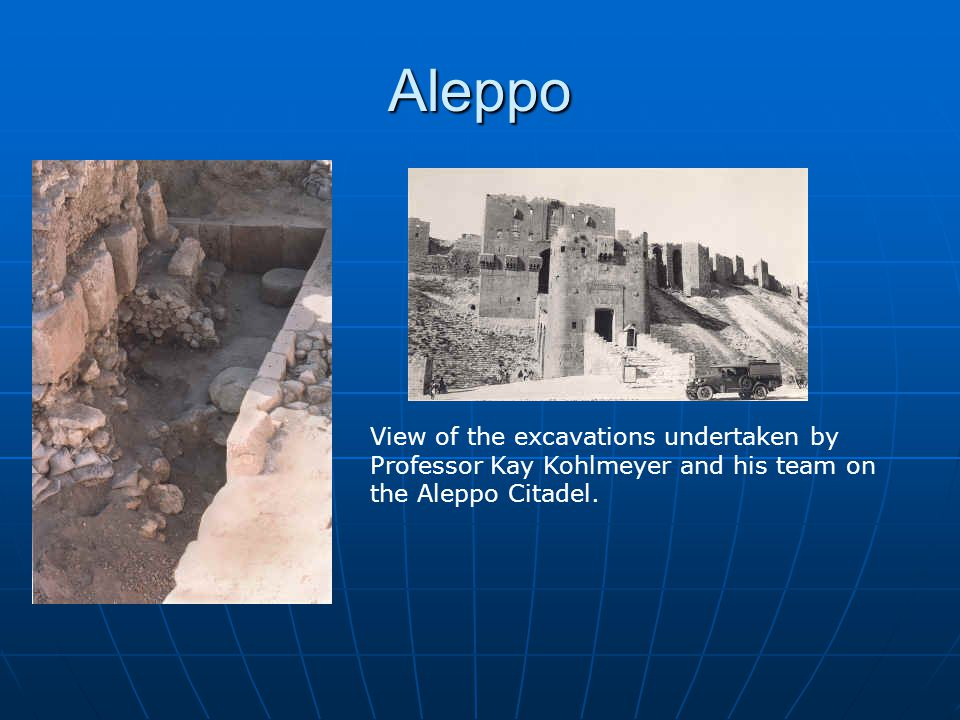 Aleppo View of the excavations undertaken by Professor Kay Kohlmeyer and his team on the Aleppo Citadel.