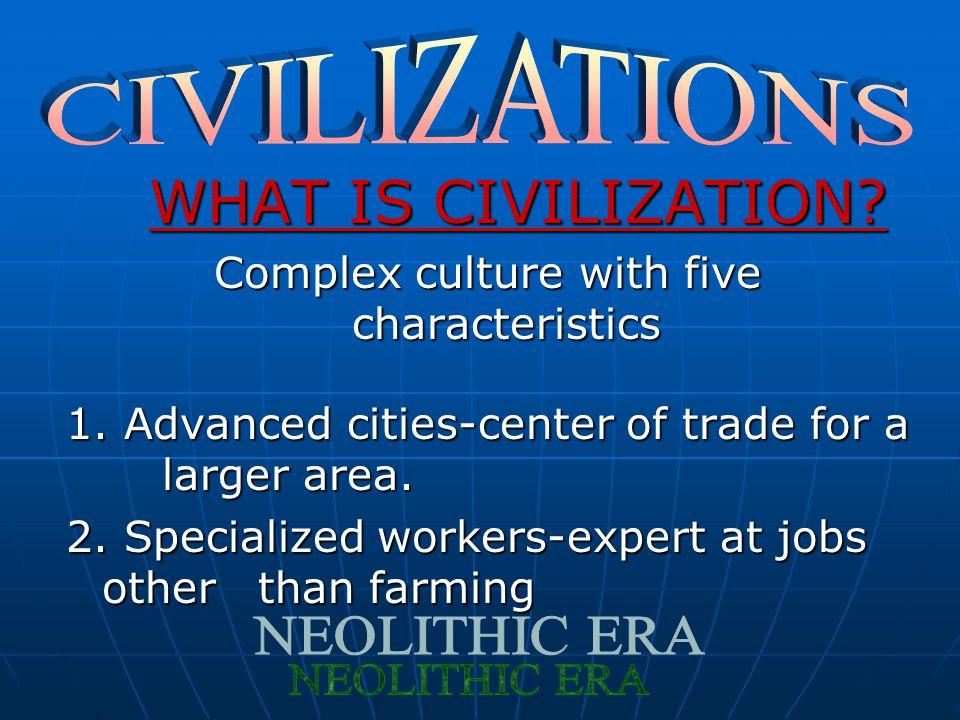 Complex culture with five characteristics