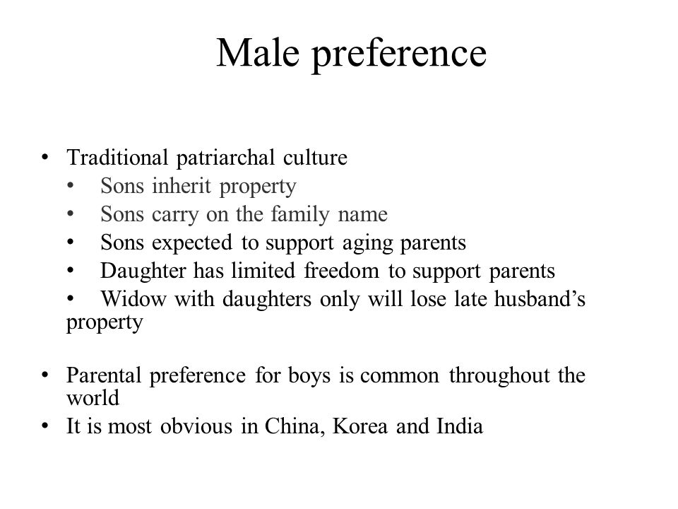 Traditional patriarchal culture Sons inherit property