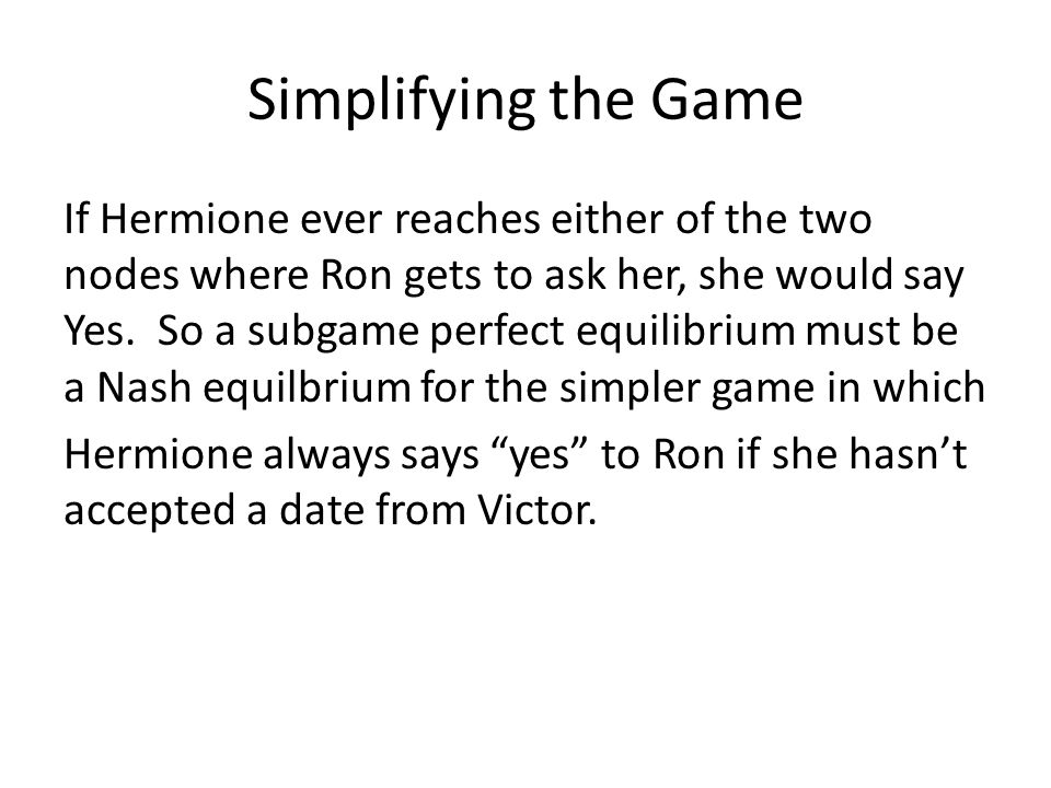Simplifying the Game