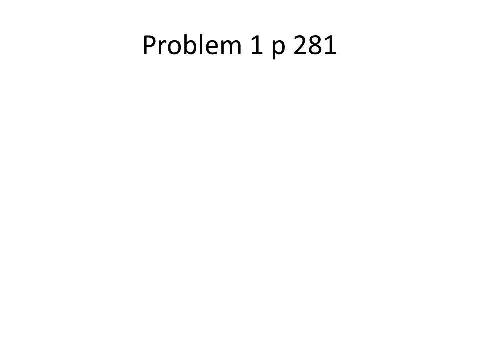 Problem 1 p 281