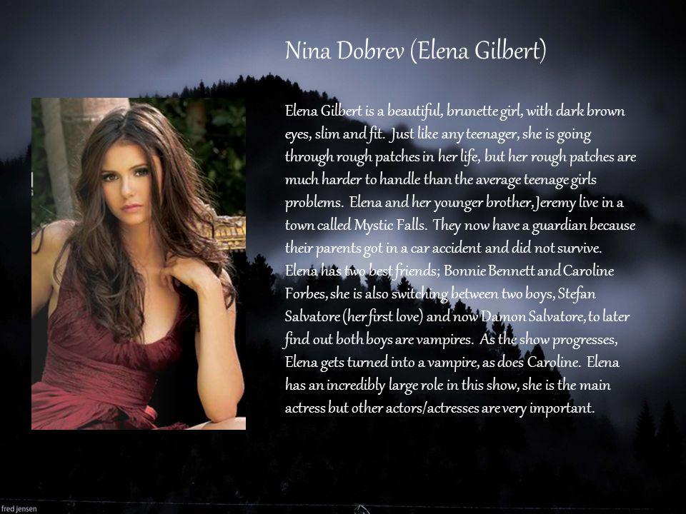 Nina Dobrev (Elena Gilbert)
