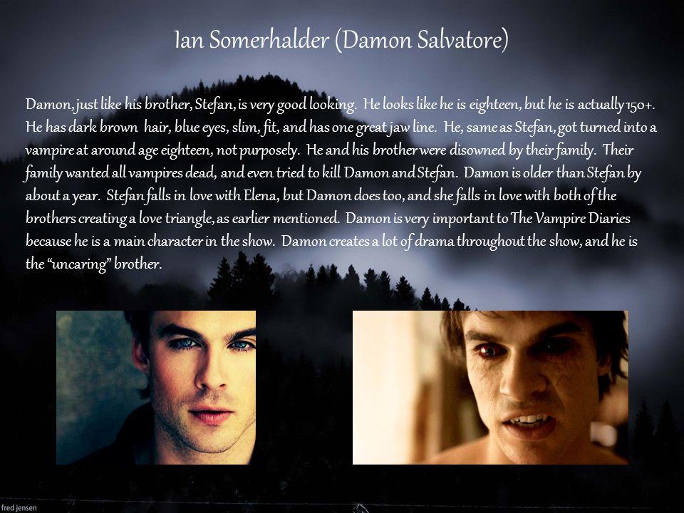 Ian Somerhalder (Damon Salvatore)