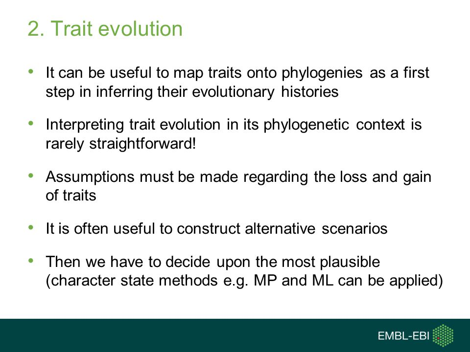 2. Trait evolution It can be useful to map traits onto phylogenies as a first step in inferring their evolutionary histories.