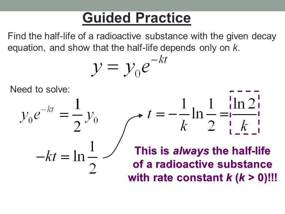 Guided Practice This is always the half-life