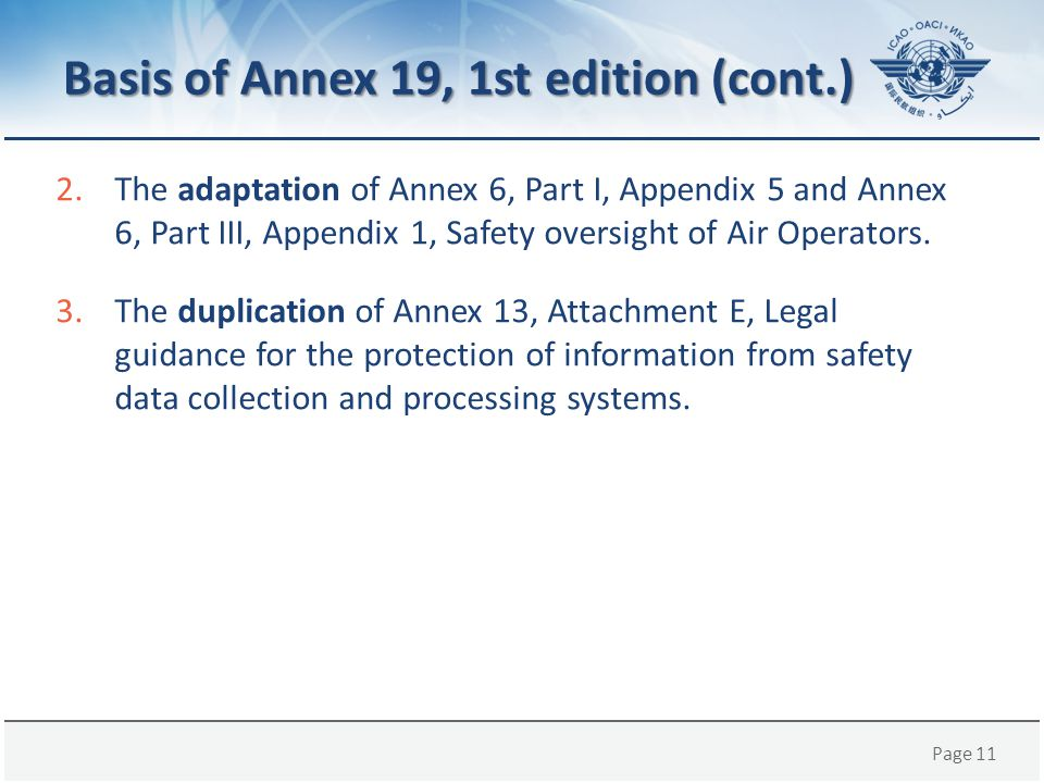 Basis of Annex 19, 1st edition (cont.)